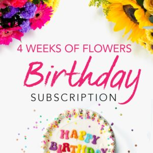Birthday Subscription - Flowers for Four Weeks